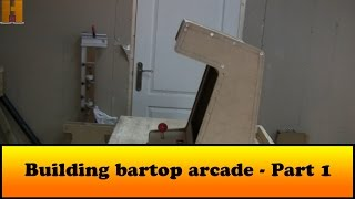 Building bartop arcade - Part 1
