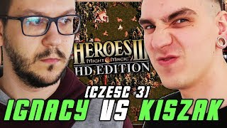 IGNACY VS KISZAK #3