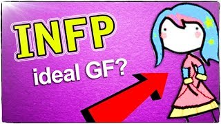IDEAL GIRLFRIEND: INFP Personality