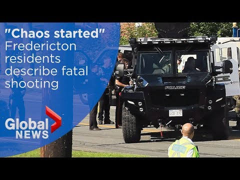 Fredericton shooting: Witnesses describe deadly gunfire