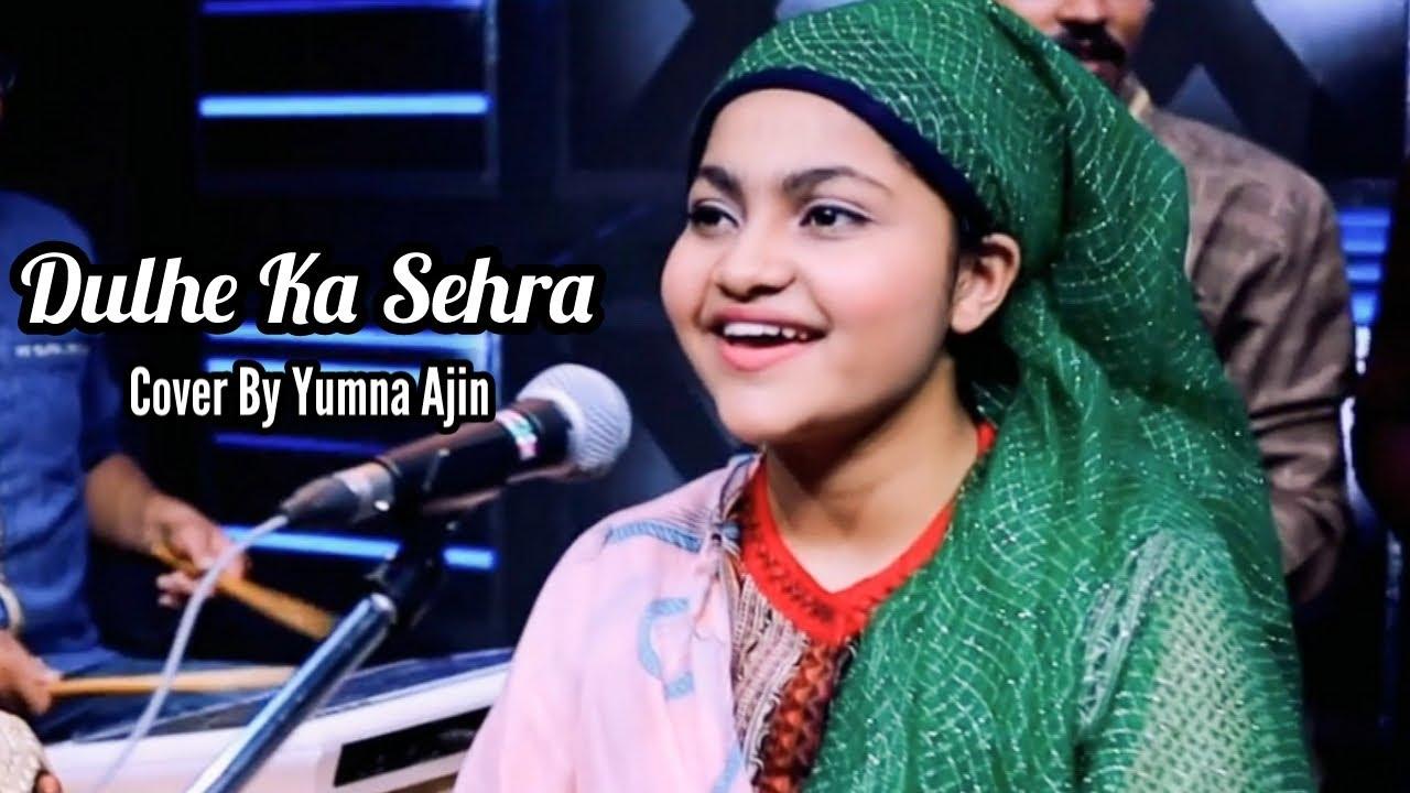 Download Dulhe Ka Sehra Cover By Yumna Ajin
