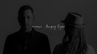 "The making of ""Angry Eyes"""