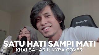 Download KHAI BAHAR ft KYRA - SATU HATI SAMPAI MATI | THOMAS ARYA & ELSA PITALOKA (COVER)