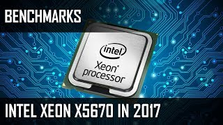 Intel Xeon X5670 in 2017