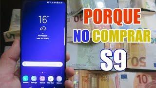 MOTIVOS PORQUE NO COMPRAR EL GALAXY S9