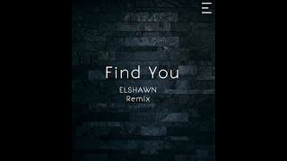 Find You - Nick Jonas - ELSHAWN Remix