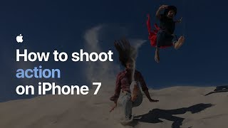 How to shoot action on iPhone 7 — Apple