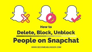 How to Delete and Block Friends on Snapchat