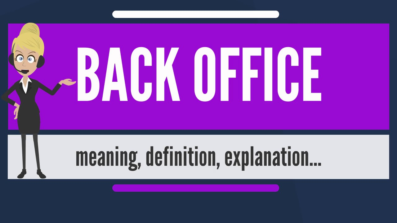 What is back office what does back office mean back office meaning definition explanation - What is the meaning of back office ...