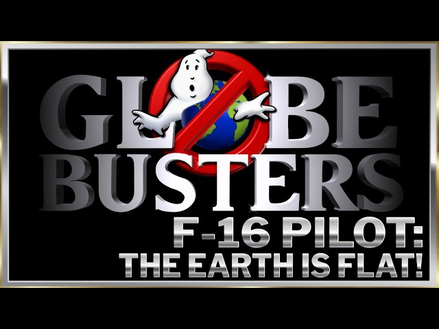 F-16 Pilot: The Earth is Flat!