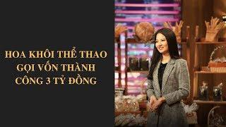 Shark Tank Việt Nam tập 14 - Hoa khôi thể thao gọi vốn ở Shark Tank | VTV24
