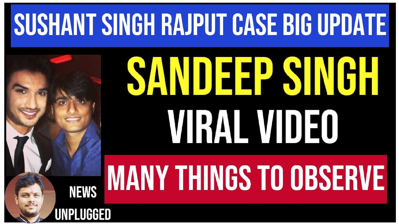 Download Sushant Singh Rajput's So Called Friend Sandeep Singh   Many Things To Observe   Sushant Singh Case