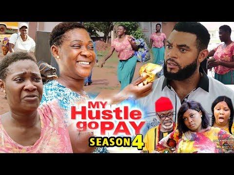 MY HUSTLE GO PAY SEASON 4 - Mercy Johnson | New Movie | 2019 Latest Nigerian Nollywood Movie