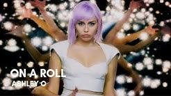 Ashley O - On A Roll (Lyrics)