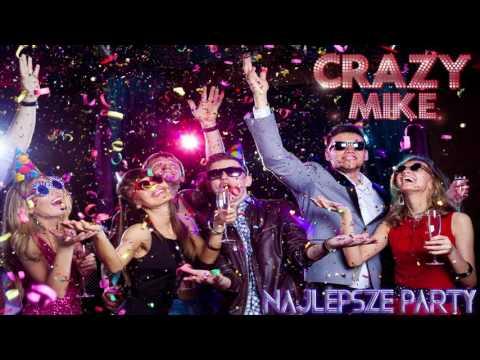 Crazy Mike - Najlepsze party (Audio)