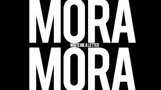 Mora Mora - Write Me A Letter