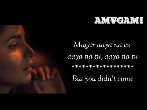 Aaya na tu - Lyrics with English translation - Arjun Kanungo, Momina Mustehsan