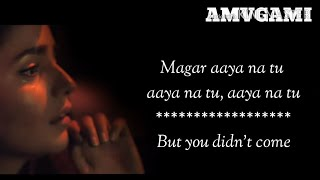 Download Aaya na tu - Lyrics with English translation - Arjun Kanungo, Momina Mustehsan Mp3 and Videos