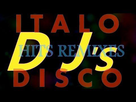Italo Disco - DJ's Hits Remixes