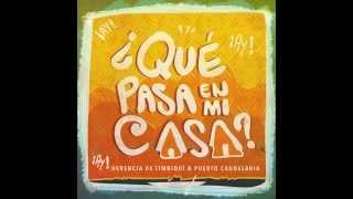 Que pasa en mi casa -  Herencia de Timbiquí & Puerto Candelaria