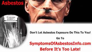 symptoms of asbestos - Know The Symptoms Before It's Too Late!