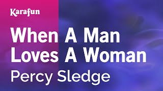 Karaoke When A Man Loves A Woman - Percy Sledge *