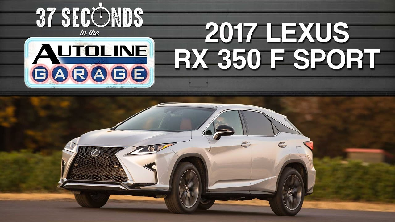 37 seconds with the 2017 lexus rx 350 f sport youtube. Black Bedroom Furniture Sets. Home Design Ideas