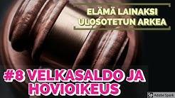 ELÄMÄ LAINAKSI #8 - ULOSOTON VELKASALDO TÄNÄÄN JA HOVIOIKEUS