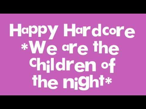 Happy Hardcore *We are the children of the  night*