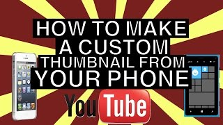 How to make a custom YT thumbnail from your phone