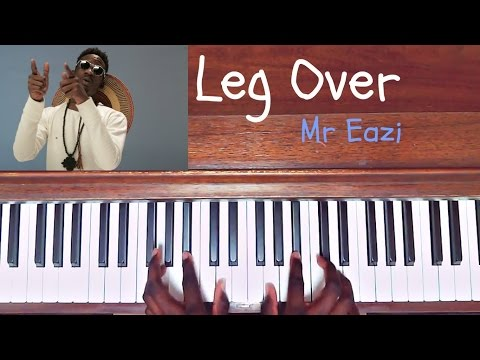 Mr Eazi - Leg Over - Piano Cover (How to play/Tutorial)