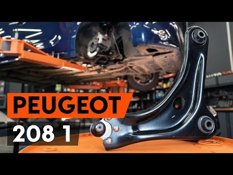 How to replace front suspension arm PEUGEOT 208 1 (CA_,CC_)