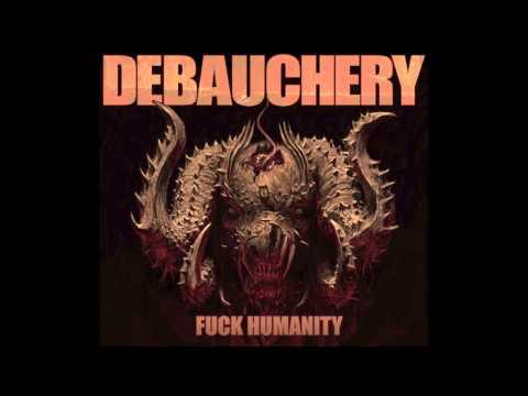 8. DEBAUCHERY -  FOR THE EMPEROR ( FROM THE ALBUM FUCK HUMANITY / DEBAUCHERY 2015 )
