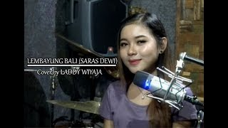 LEMBAYUNG BALI ( SARAS DEVI )  cover LADDY WIJAYA _ Ombi Tv