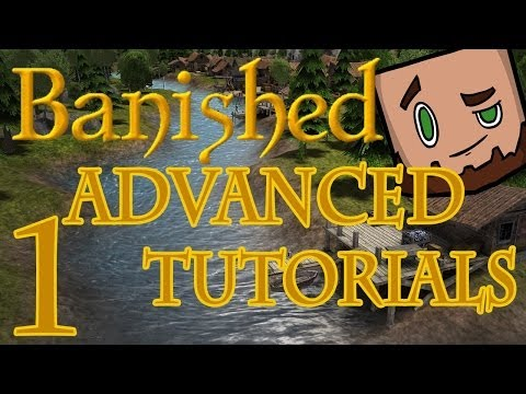 Banished - Advanced Town Tutorial Series Part 1
