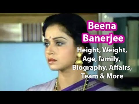 Beena Banerjee Height, Weight, Age, Affairs, Wiki & Facts