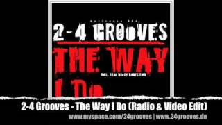 2-4 Grooves - The Way I Do (Radio & Video Edit)