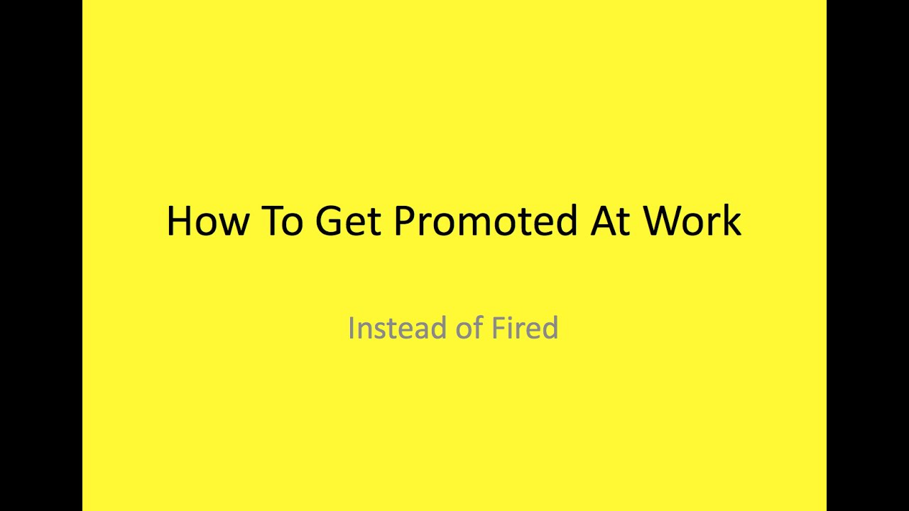 how to get promoted at work instead of fired how to get promoted at work instead of fired