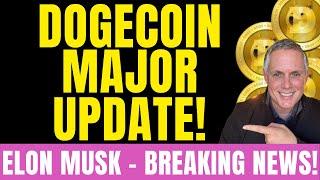DOGECOIN MAJOR UPATE! ELON MUSK BREAKING DOGECOIN NEWS!