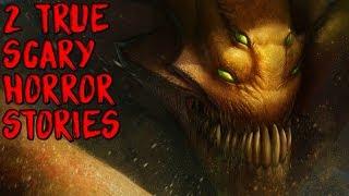 2 True Scary Horror Stories