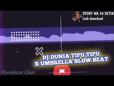 story-wa-30-detik-beat-vn-  -dj-dunia-tipu-tipu-x-umbrella-slow-beat-  -link-mediafire