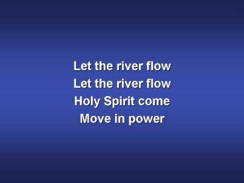Let the River Flow (worship video w/ lyrics)