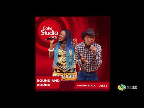 Amanda Black X Joey B - Round & Round (Official Audio) - Coke Studio Africa 2017