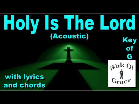 Holy Is The Lord - with lyrics and chords (Acoustic) - Key of G