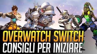 Overwatch su Switch: ecco 5 CONSIGLI per iniziare!
