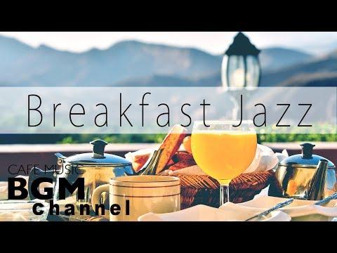 Breakfast Jazz Music - Relaxing Cafe Music - Jazz & Bossa Nova Instrumental Music.