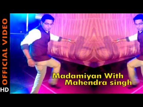 SUPERMAN ! Madamiyan full video song with Mahendra singh