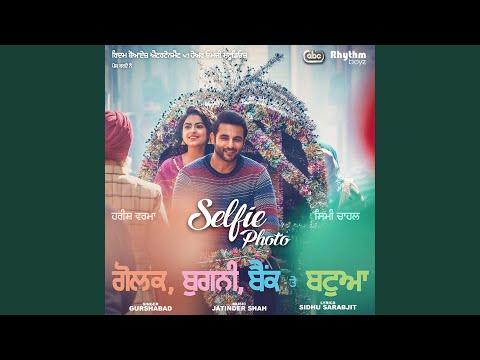 """Selfie Photo (From """"Golak Bugni Bank Te Batua"""" Soundtrack)"""