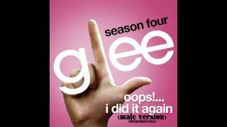 Glee Cast - Oops!...I Did It Again (male version)