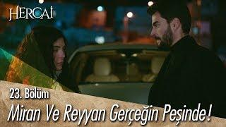 Miran ve Reyyan gerçeğin peşinde - Hercai 23. Bölüm